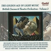The Golden Age Of Light Music: British Cinema & Theatre Orchestras Songs
