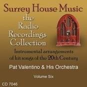 Pat Valentino & His Orchestra, Vol. 6 Songs