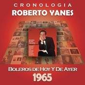 Roberto Yanés Cronología - Boleros de Hoy y Ayer (1965) Songs