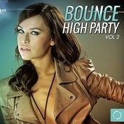 Bounce High Party, Vol. 2 Songs
