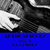 American Roots, Vol. 3: Bass Blues Songs