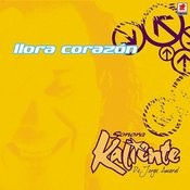 Llora Corazon Songs