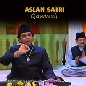 Aslam Sabri Qawwali  Songs