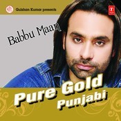 Pure Gold Punjabi-Babbu Maan Songs