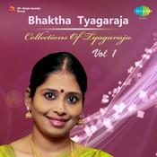 Bhaktha Tyagaraja - Collections Of Tyagaraja Vol 1 Songs