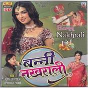 Banni Nakhrali Songs