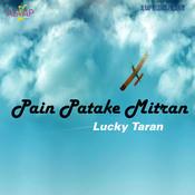 Pain Patake Mitran MP3 Song Download- Pain Patake Mitran