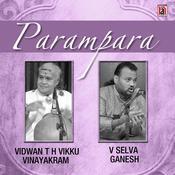 Parampara – Vidwan Vikku Vinayakram & Selva Ganesh Songs