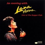 An Evening With Lena Horne: Live At The Supper Club Songs