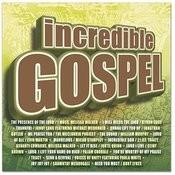 Incredible Gospel Songs