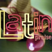 Latin Praise Songs