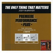 The Only Thing That Matters (Premiere Performance Plus Track) Songs
