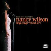 Guess Who I Saw Today: Nancy Wilson Sings Of Lost Love Songs
