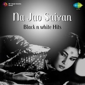 Na Jao Saiyan Black n White Hits Songs