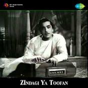 Zindagi Ya Toofan Songs
