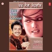 Tere Nain Sohniye Songs Download Tere Nain Sohniye Mp3 Punjabi Songs Online Free On Gaana Com