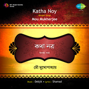 Katha Noy Mou Mukherjee Songs