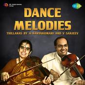 Dance Melodies - Thillanas By A Kanyakumari And V Sanjeev Songs