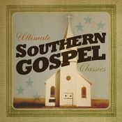 Ultimate Southern Gospel Classics Songs