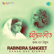 Songs Of Rabindranath Tagore Kanak Biswas Das Songs