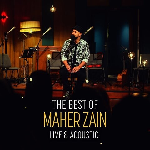 The Best Of Maher Zain Live & Acoustic Songs Download: The
