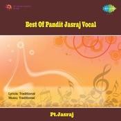 Best Of Pandit Jasraj (vocal)  Songs