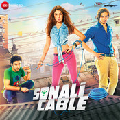 Sonali Cable Songs