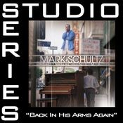 Back In His Arms Again [Studio Series Performance Track] Songs