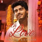 With Love - Arjun Kapoor Songs