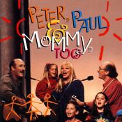 Peter, Paul & Mommy, Too Songs
