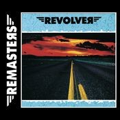Revolver - REMASTERS Songs