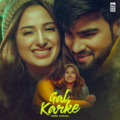 Gal Karke Song