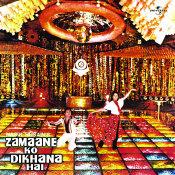 Zamaane Ko Dikhana Hai Songs