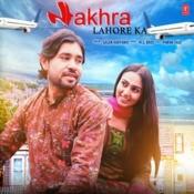 Nakhra Lahore Ka Song