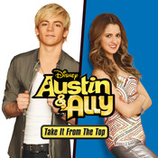 Austin & Ally: Take It from the Top (Music from the TV Series) Songs