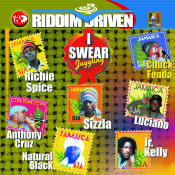 Riddim Driven I Swear Songs