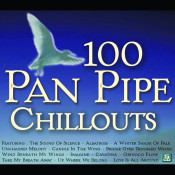100 Pan Pipe Chillouts Songs
