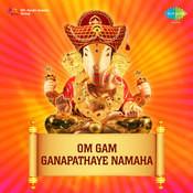 Om Gam Ganapathaye Namaha Songs