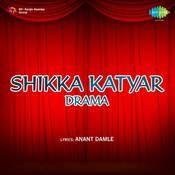 Shikka Katyar Drama Songs