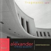 Shostakovich Quartets: Fragments Vol. 2 Songs