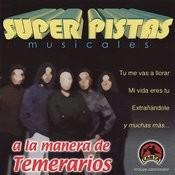 Super Pistas: A La Manera De Temerarios Songs