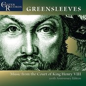 Greensleeves: Music From The Court Of King Henry VIII, 500th Anniversary Edition Songs