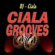 Ciala Grooves Songs