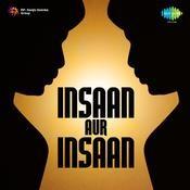 Insaan Aur Insaan Songs