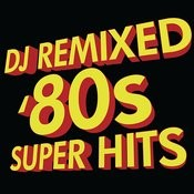 Dj Remixed '80's Super Hits Songs