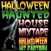 Halloween Haunted House Mixtape Songs