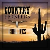 Country Pioneers - Burl Ives Songs