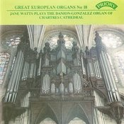 Great European Organs No. 18: Chartres Cathedral Songs