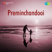 Preminchandooi Songs
