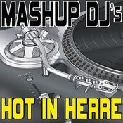 Hot In Herre (Remix Tools For Mash-Ups) Songs